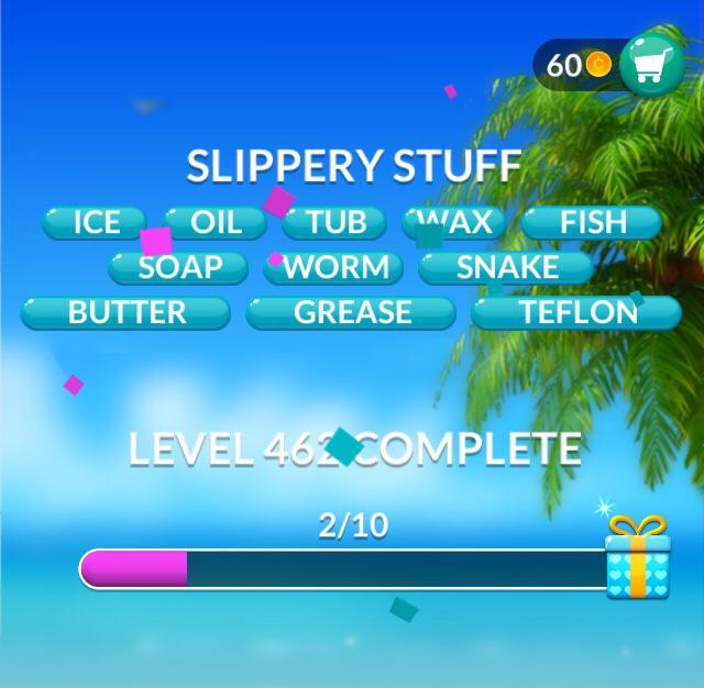 Word Stacks Level 462 Slippery Stuff Answers